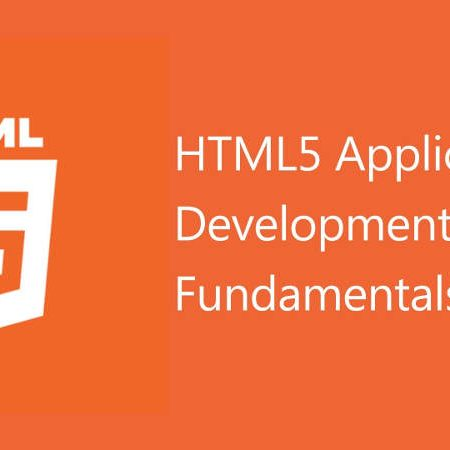 HTML5 Application Development Fundamentals